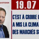 Philippe Béchade: Séance du 19/07/17: «C'est à croire qu'on a mis la climatisation des marchés sur frost»