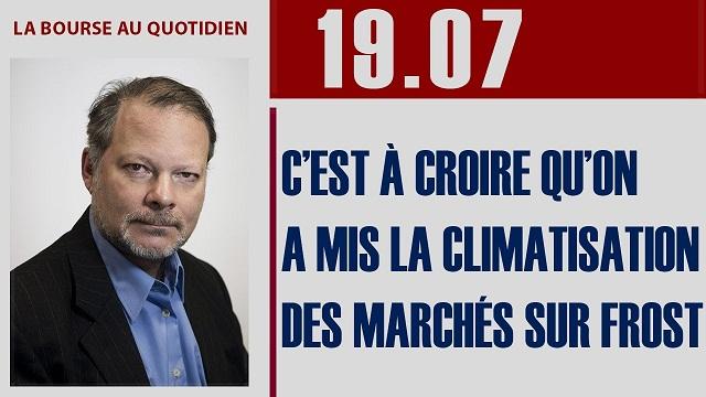 """Philippe Béchade: Séance du 19/07/17: """"C'est à croire qu'on a mis la climatisation des marchés sur frost"""""""