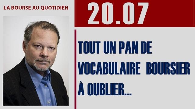 """Philippe Béchade: Séance du Jeudi 20 Juillet 2017: """"Tout un pan de vocabulaire boursier à oublier…"""""""