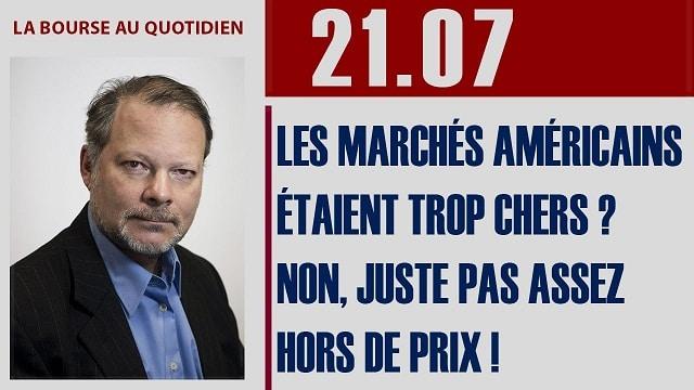 """Philippe Béchade: Séance du Vendredi 21 Juillet 2017: """"Les marchés américains étaient trop chers ? Non..."""""""