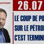 """Philippe Béchade: Séance du Mercredi 26 Juillet 2017: """"Le coup de pompe sur le pétrole, c'est terminé !"""""""