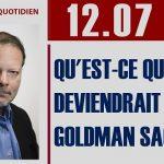 Philippe Béchade: Séance du Mercredi 12 juillet 2017: «Qu'est-ce qu'on deviendrait sans GOLDMAN SACHS ?»