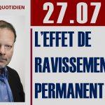 Philippe Béchade: Séance du Jeudi 27 Juillet 2017: «L'effet de ravissement permanent»