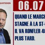 """Philippe Béchade: Séance du 06/07/17: """"Quand le marché stagne à la St-Médard, il va ronfler 40 jours plus tard."""""""