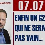 """Philippe Béchade: Séance du Vendredi 07 juillet 2017: """"Enfin un G20 qui ne sera pas vain…"""""""