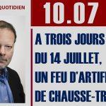 """Philippe Béchade: Séance du Lundi 10 juillet 2017: """"A trois jours du 14 Juillet, un feu d'artifice de chausse-trape …"""""""