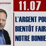 """Philippe Béchade: Séance du Mardi 11 juillet 2017: """"L'argent pourrait bientôt faire notre bonheur !"""""""