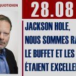 Philippe Béchade: Séance du 28/08/17: Jackson Hole, nous sommes rassurés, le buffet et les vins étaient excellents !