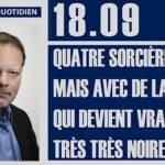 """Philippe Béchade: Séance du Lundi 18 Septembre 2017: """"Quatre sorcières mais avec de la magie …"""""""