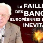Charles Gave: La faillite des banques européennes est-elle inévitable ?