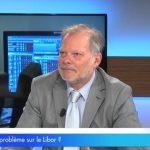 Y a-t-il un problème sur le Libor ?… Avec Philippe Béchade