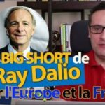 "WARNING: Le ""MEGA SHORT"" de Ray Dalio sur l'Europe et la France !"
