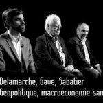Olivier Delamarche, Charles Gave, Pierre Sabatier: Géopolitique, macroéconomie sans filtre…