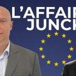 L'AFFAIRE JUNCKER ! Un Scandale Au Cœur De L'Europe !!!