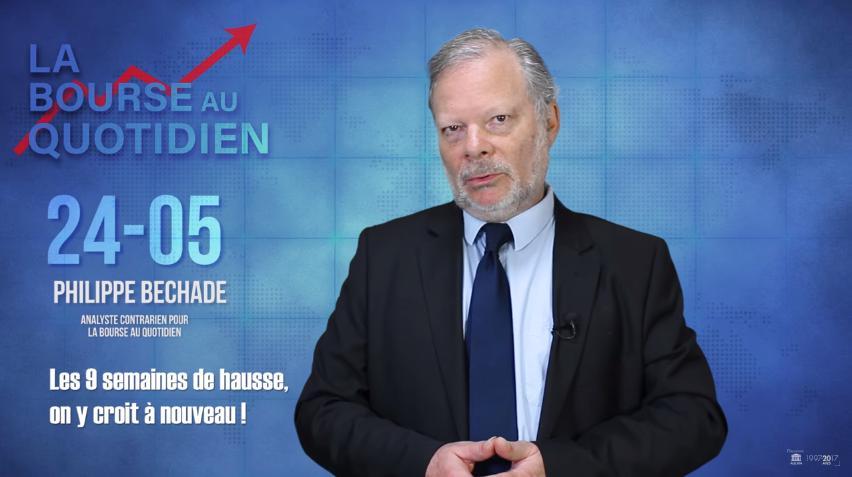 """Philippe Béchade – Séance du Jeudi 24 Mai 2018: """"Les 9 semaines de hausse, on y croit à nouveau !"""""""