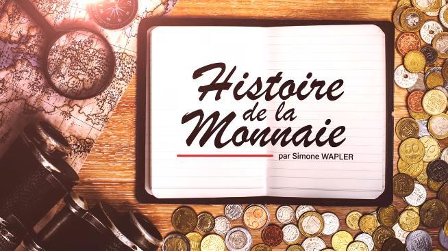 Histoire de la monnaie - des origines au Bitcoin. Monnaie d
