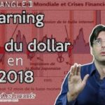 2018: Crise du dollar et effondrement de la masse monétaire mondiale: Rien que ça !
