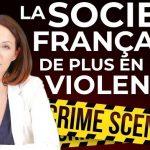 La société française de plus en plus violente ?… Avec Laurence Marchand-Taillade