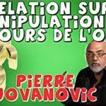 Révélations sur la manipulation du cours de l'Or !… Avec Pierre Jovanovic