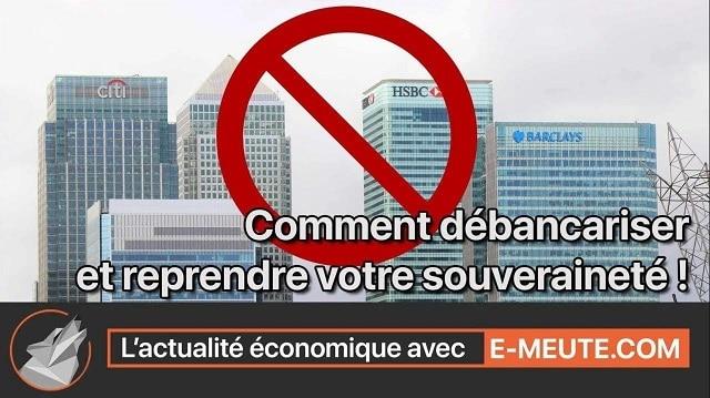 """E-meute.com: """"Comment se débancariser et reprendre votre souveraineté..."""""""