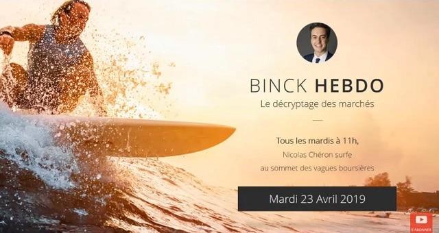 "Nicolas Chéron – Binck Hebdo du Mardi 23 Avril 2019: ""Décryptage, vulgarisation et stockpicking !"""