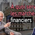 Les marchés financiers: Repère de bandits ou soutient de l'économie ?… Avec Guillaume Rouvier