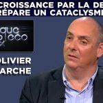 """Olivier Delamarche: """"La croissance par la dette prépare un cataclysme"""" – Poléco n°217"""