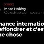 """Marc Halévy: """"La finance internationale va s'effondrer et c'est une bonne chose !!"""""""