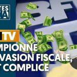 BFMTV: Championne de l'évasion fiscale, l'état complice