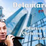 Deutsche Bank, Christine Lagarde, Bitcoin… – Delamarche en liberté