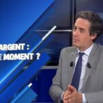 Or, Argent: est-ce le moment ?… Avec Nicolas Chéron