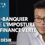 Un ex-banquier révèle l'imposture de la finance verte !