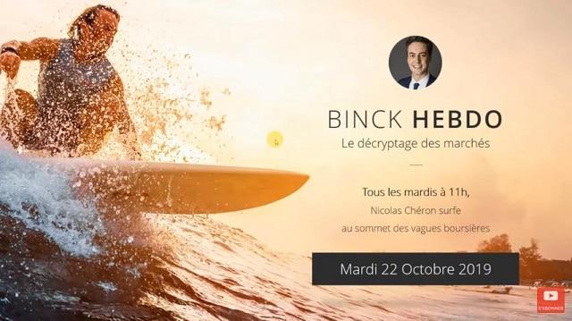 """Nicolas Chéron – Binck Hebdo du Mardi 22 Octobre 2019: """" Des marchés en acier trempé !"""""""