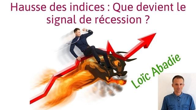Hausse des indices: Que devient le signal de récession ?