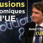 Les illusions économiques de l'Union Européenne ! Avec Charles-Henri Gallois