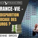 ASSURANCE-VIE: vers la disparition ou le blocage des fonds euros ?