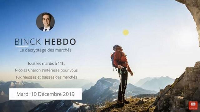 """Nicolas Chéron – Binck Hebdo du Mardi 10 Décembre 2019: """"Une semaine à risque !"""""""