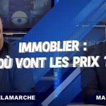Immobilier: Où vont les prix ? – le débat Marc Touati vs Olivier Delamarche