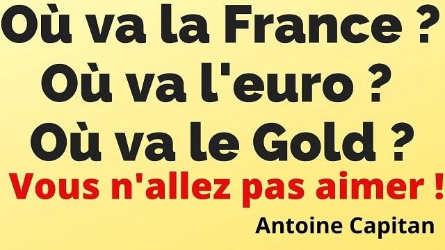 Où va la France ? Crise à venir: comment se protéger ? Le Gold ? l