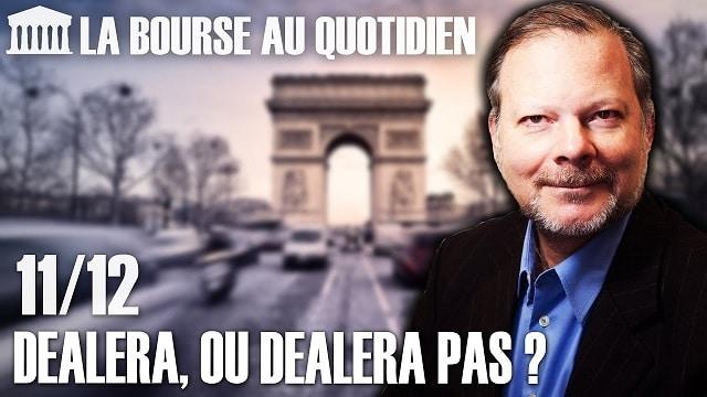 """Philippe Béchade – Séance du Mercredi 11 Décembre 2019: """"Dealera, ou dealera pas ?"""""""