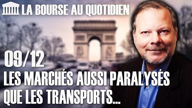 """Philippe Béchade – Séance du Lundi 09 Décembre 2019: """"Les marchés aussi paralysés que les transports..."""""""