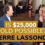 Le cours de l'or pourrait-il atteindre les 25000$ l'once ?… Avec Pierre Lassonde