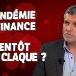 Pandémie & Finance: bientôt la Seconde Baffe ?