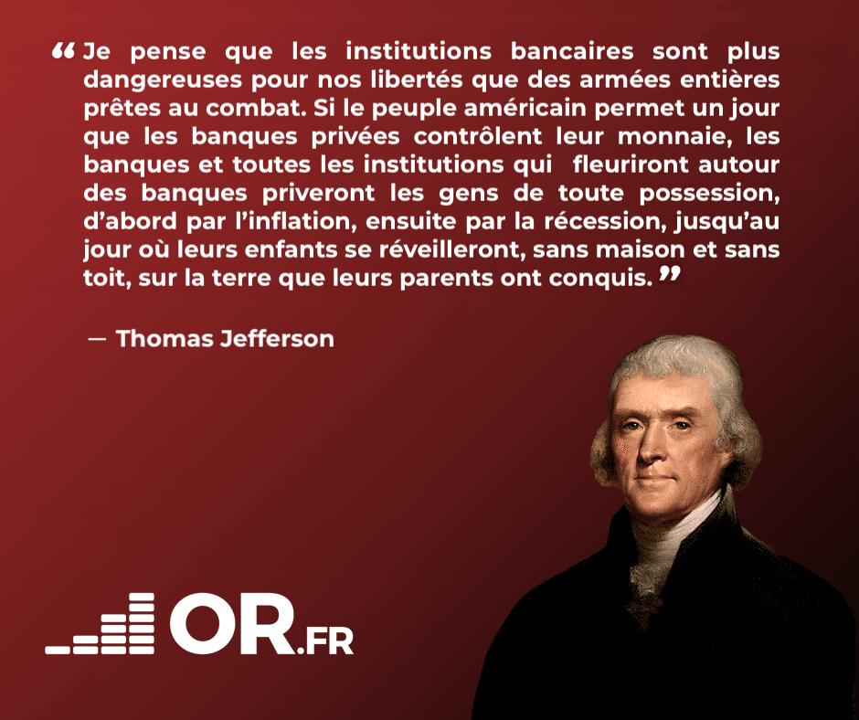 """Thomas Jefferson: """"Je pense que les institutions bancaires sont plus dangereuses pour nos libertés que des armées entières prêtes au combat (...)"""""""