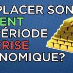 Où Placer Son Argent En Période De Crise Économique ?