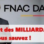 FNAC-DARTY: Cher Bruno Le Maire, Ce sont des Milliardaires que vous Sauvez ! Ce n'est pas sérieux !!