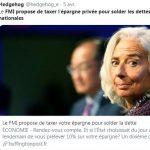 Au FMI, elle proposait de prélever 10% de votre épargne afin de solder les dettes nationales,… A la BCE, que va-t-elle vous demander pour sauver l'Europe face à la crise actuelle ?