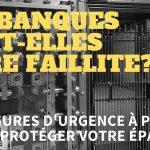 « Les banques vont-elles faire faillite ? Et… les mesures d'urgence à prendre pour protéger votre épargne » L'édito de Charles Sannat