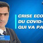 Crise Economique du Covid-19: qui va payer ?… La réponse de Marc Touati