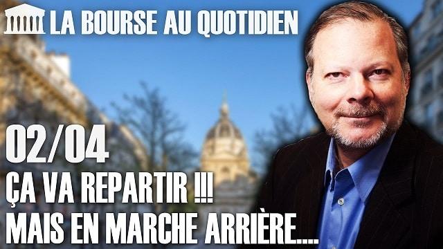 """Philippe Béchade – Séance du Jeudi 02 Avril 2020: """"Ça va repartir !!! Mais en marche arrière...."""""""